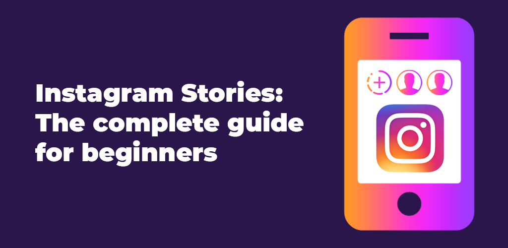 Instagram-Stories-The-Complete-Guide-For-Beginners-Avasam