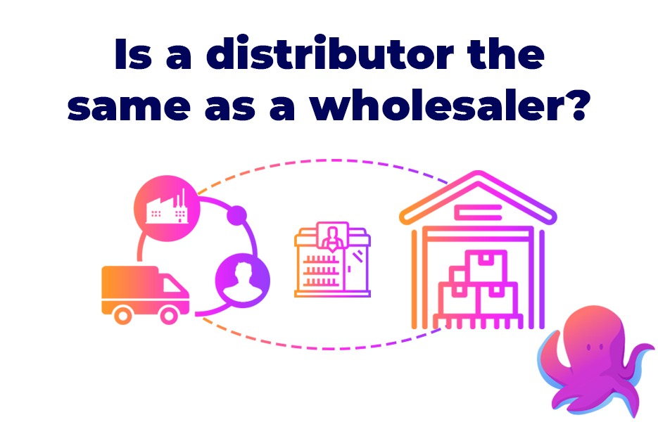 Is a distributor the same as a wholesaler