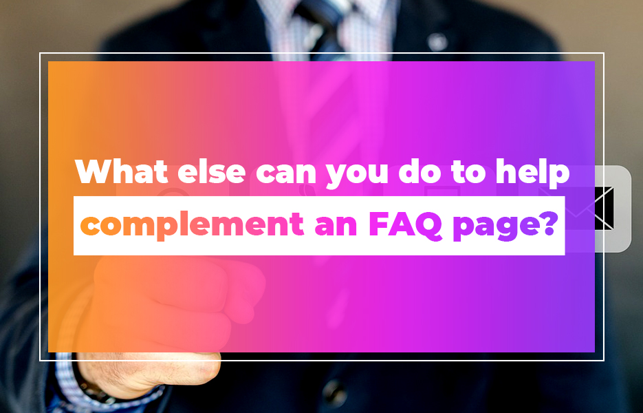 What else can you do to help complement an FAQ page