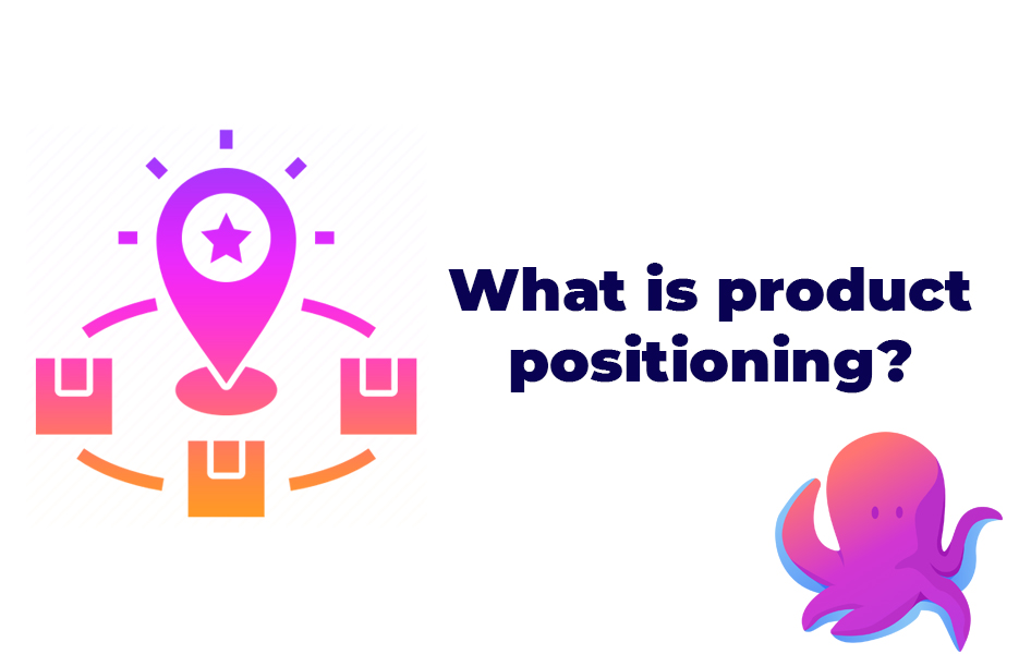 What is product positioning