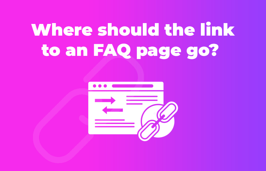 Where should the link to an FAQ page go