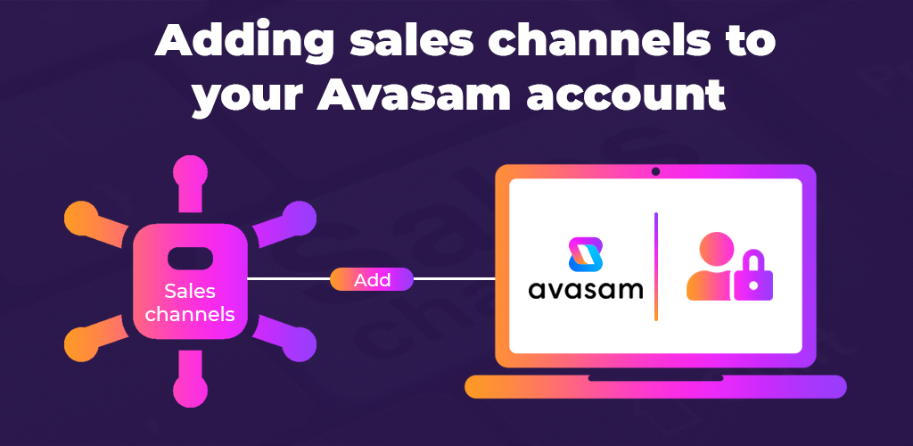 Adding-Sales-Channels-To-Your-Avasam-Account-With-Video--Avasam
