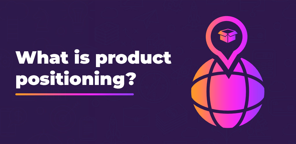 What-Is-Product-Positioning-Feature-Image-Avasam