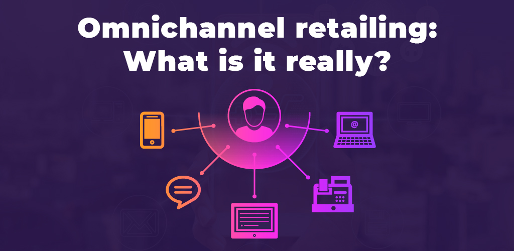 Omnichannel-Retailing-What-Is-It-Really-Avasam