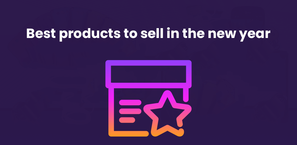 Best-Products-To-Sell-In-The-New-Year-Avasam